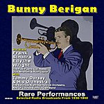 Bunny Berigan Rare Performances: Selected Radio Broadcasts From 1936-1940