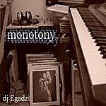 DJ Egadz Monotony