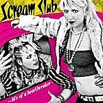 Scream Club Life Of A Heartbreaker