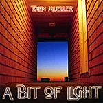 Tobin Mueller A Bit Of Light