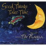 T.M. Hanna Good Things Take Time