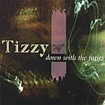 Tizzy Down With The Furies
