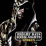 Spoken Bright Days Dark Nights