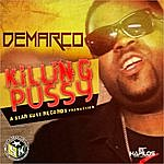 Demarco Killing P*ssy