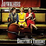 Jaywalkers Early For A Thursday