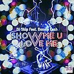 DJ Skip Show Me U Love Me (Remixes)