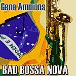 Gene Ammons Bad Bossa Nova (Original Lp)