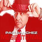 Papi Sanchez Me Siento Mal (Single Version)