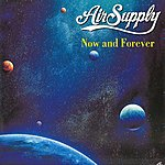 Air Supply Now And Forever