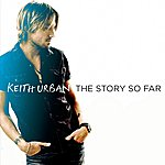 Keith Urban Keith Urban - The Story So Far