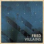 Fred Villains