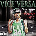 Vice Versa Turnt Up - Single