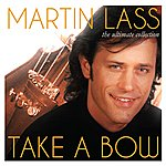 Martin Lass Take A Bow (The Ultimate Collection)
