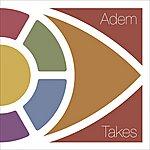 Adem Takes