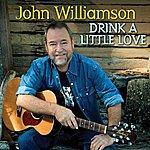 John Williamson Drink A Little Love