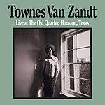 Townes Van Zandt Live At The Old Quarter, Houston, Texas