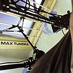 Max Tundra Some Best Friend You Turned Out To Be