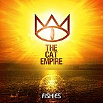 The Cat Empire Fishies