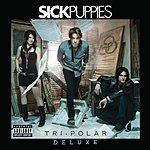 Sick Puppies Tri-Polar (Deluxe)