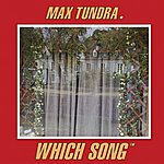 Max Tundra Which Song