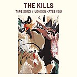 The Kills Tape Song