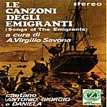 Antonio Le Canzoni Degli Emigranti, Vol. 1: Songs Of The Emigrants - A Cura Di A. Virgilio Savona
