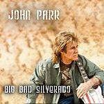 John Parr Big Bad Silverado