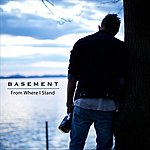 The Basement From Where I Stand