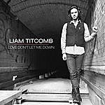 Liam Titcomb Love Don't Let Me Down - Ep