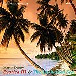 Martin Denny Exotica III And The Enchanted Sea