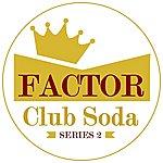 Factor Club Soda Series 2