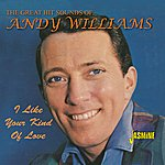 Andy Williams I Like Your Kind Of Love - The Great Hit Sounds Of