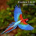 Martin Denny Exotica I & II