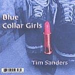 Tim Sanders Blue Collar Girls