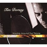 Tim Dorsey Worship Around The Throne Vol. 1