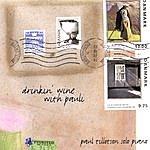 Paul Tillotson Drinkin' Wine With Pauli