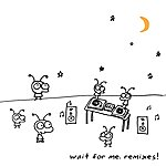 Moby Wait For Me. Remixes!