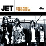 Jet Look What You've Done