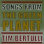 Tim Bertulli Songs From The Green Planet