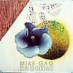 Mike Gao Sun Shadows