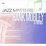 Hank Mobley Jazz Masters - Hank Mobley And Friends