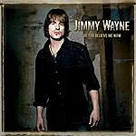 Jimmy Wayne Do You Believe Me Now (Mp3 Partners Version)