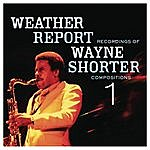 Weather Report Weather Report Recordings Of Wayne Shorter Compositions 1