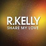 R. Kelly Share My Love