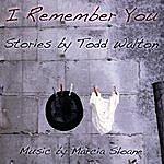 Todd Walton I Remember You