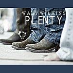Walt Wilkins Plenty
