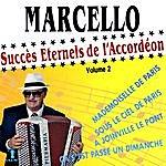 Marcello Succès Éternels De L'accordéon Vol. 2