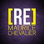 Maurice Chevalier [Re]Découvrez Maurice Chevalier