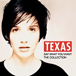 Texas Say What You Want - The Collection