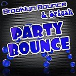 Brooklyn Bounce Party Bounce (Remixes)